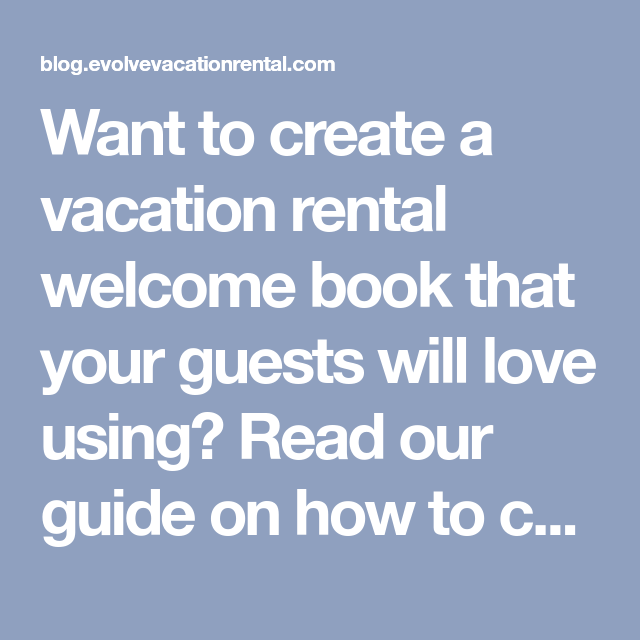 How-To Guide: Compile The Perfect Welcome Book For Your