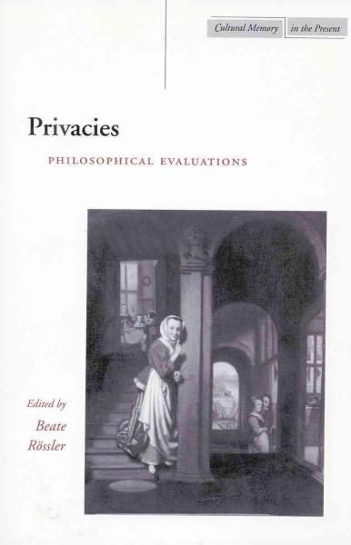 Privacies: Philosophical Evaluations
