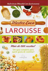 Livro: Larousse Mestre Cuca