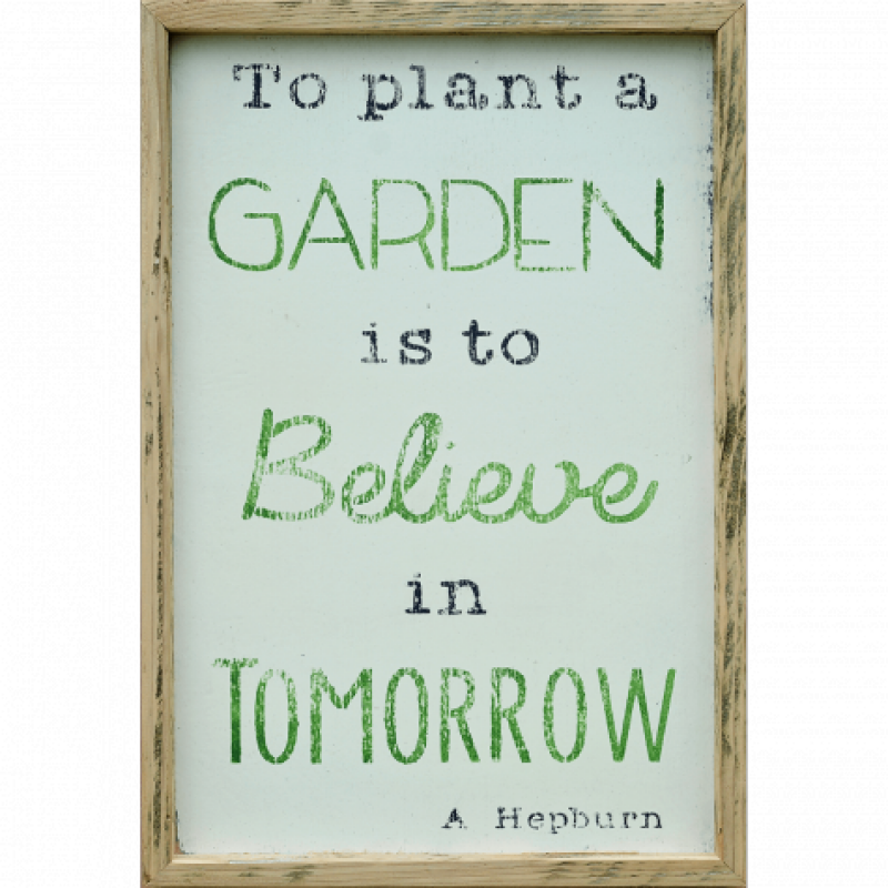 To plant a garden is to believe in tomorrow.