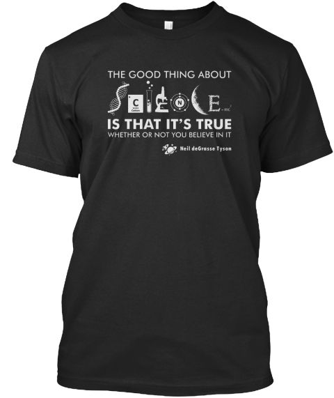 The Good Thing About Science Black T-Shirt Front