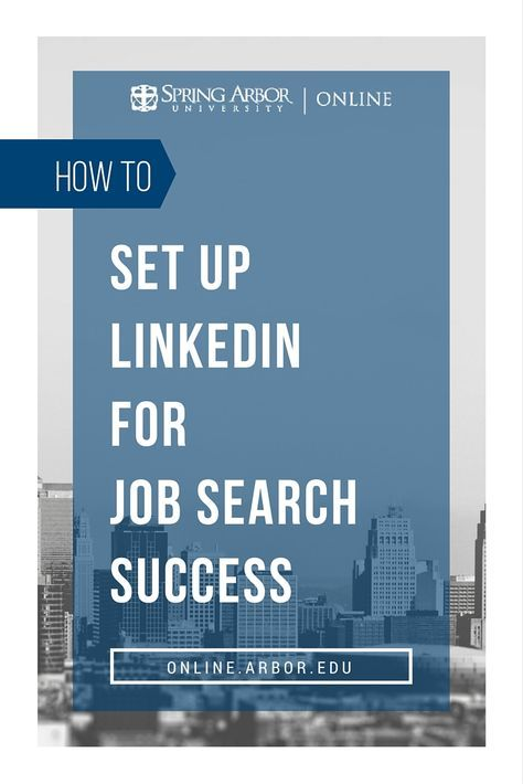 How To Set Up LinkedIn For Job Search Success