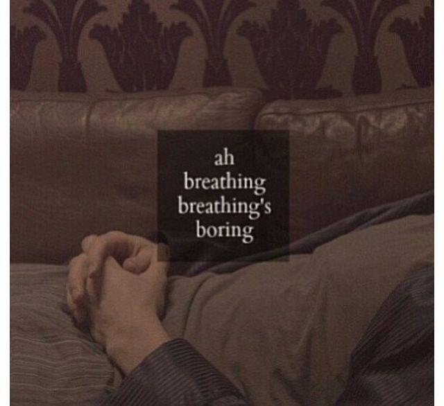 breathing's boring.