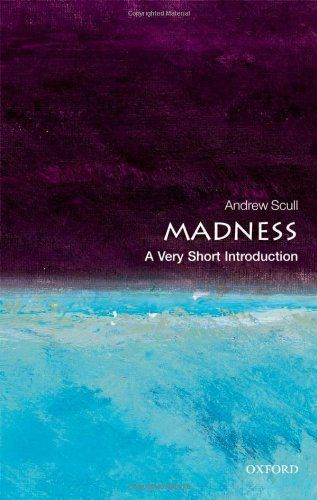 Madness A Very Short Introduction By Andrew Scull Oxford University Press Introduction The Nun S Story