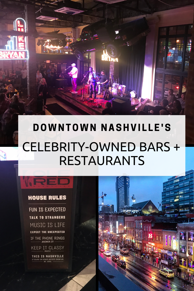 Downtown Nashville S Celebrity Owned Bars And Restaurants