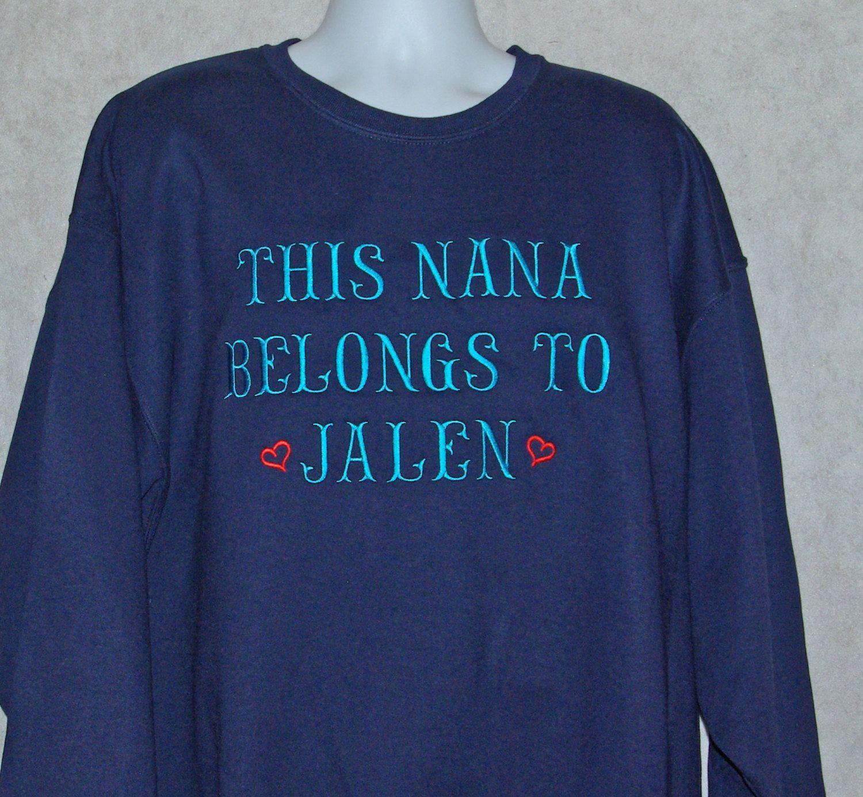 Nana Belongs to One Name, Personalized Custom Embroidered Sweatshirt,  Grandma Grandpa PaPaw Oma MeMa