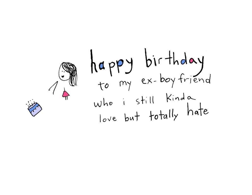 Birthday Wishes For Ex Boyfriend For Birthday Party Birthday Ideas Make It Boyfriend Birthday Quotes Best Birthday Quotes Happy Birthday Quotes