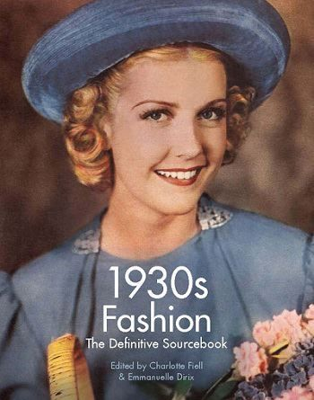 1930s Fashion - The definitive Sourcebook