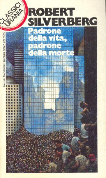 178  PADRONE DELLA VITA, PADRONE DELLA MORTE 1/1992  MASTER OF LIFE AND DEATH (1957)  Copertina di  Oscar Chichoni   ROBERT SILVERBERG