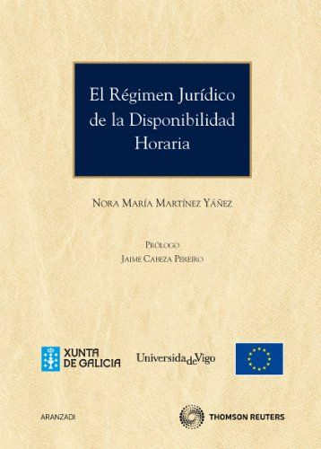 El régimen jurídico de la disponibilidad horaria (Monografía) de Nora María Martínez Yáñez