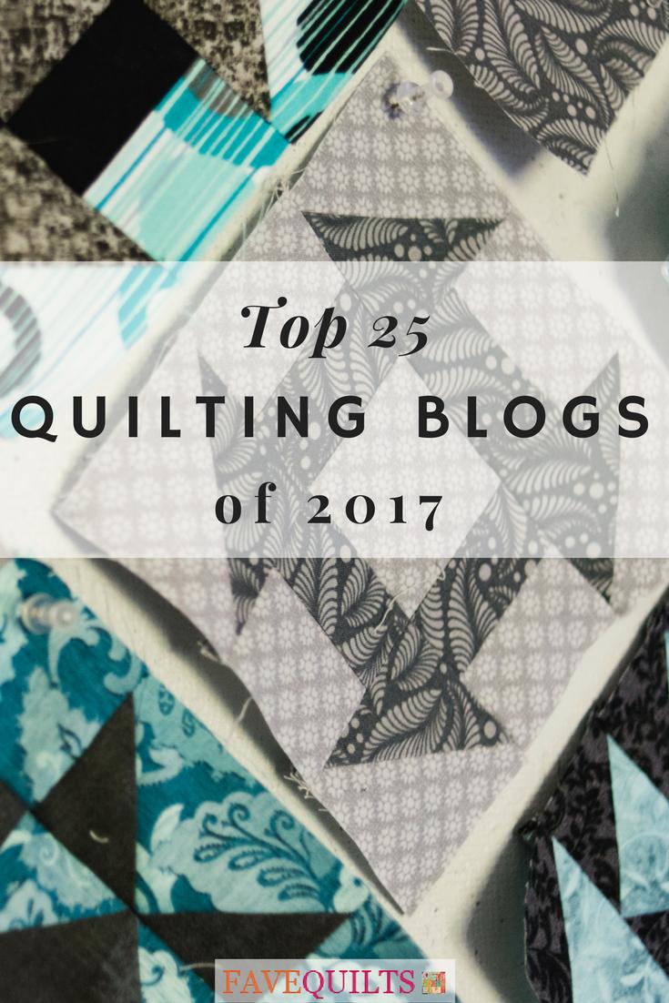Top 25 Quilting Blogs Of 2018 Quilting Blogs Book Quilt Beginner Quilt Patterns