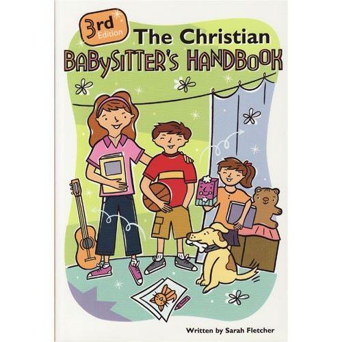 The Christian Babysitter's Handbook 3rd Edition by Sarah Fletcher - Kids