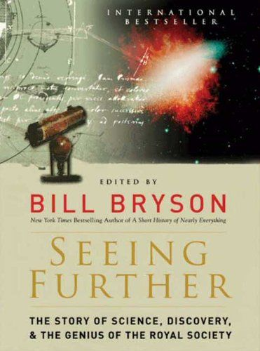 Seeing Further The Story Of Science And The Royal Society By Bill