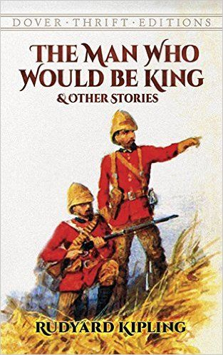 The Man Who Would Be King And Other Stories Rudyard Kipling