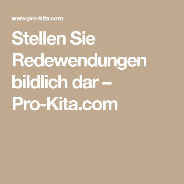 Stellen Sie Redewendungen bildlich dar – Pro-Kita.com