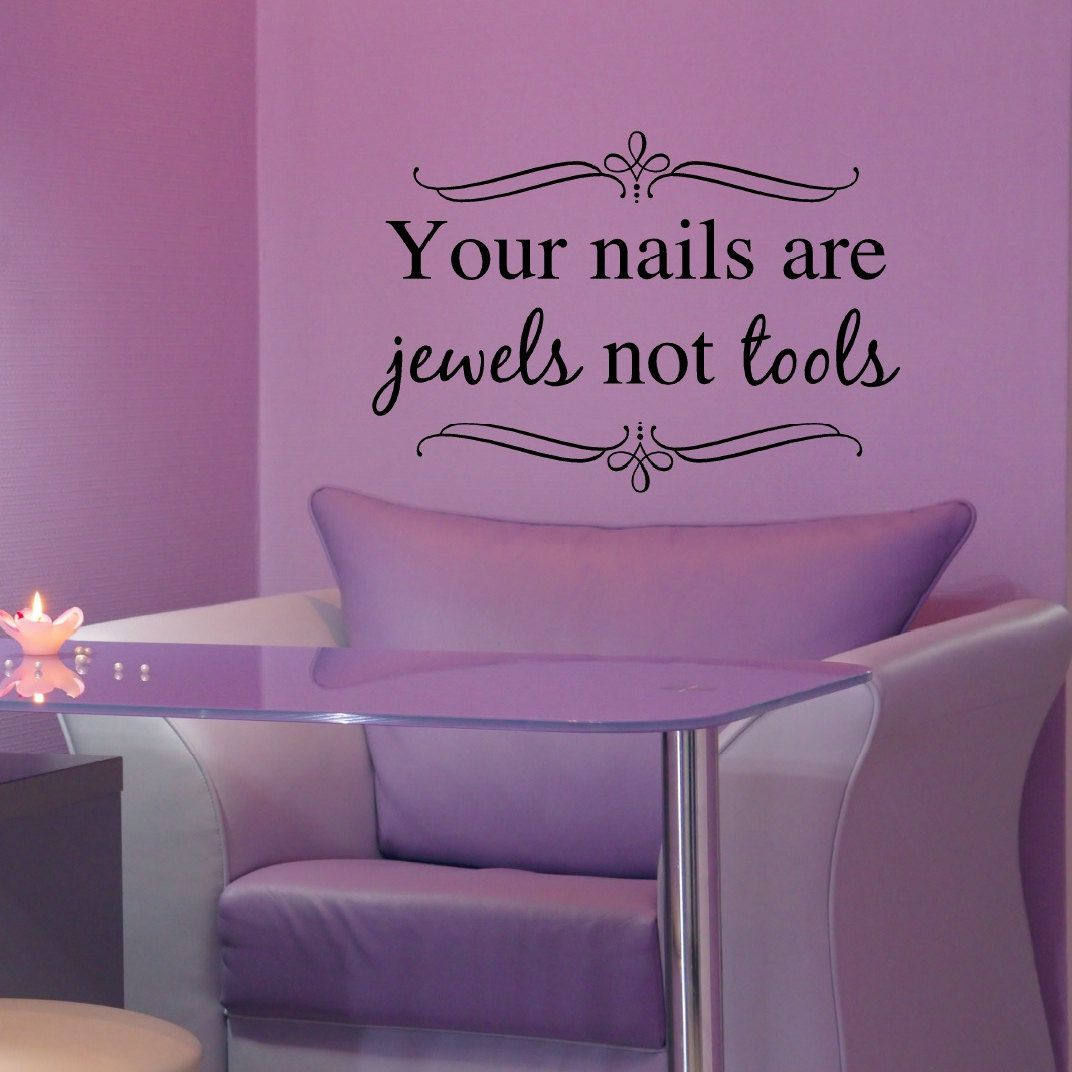 your nails are jewels not tools, nail salon decor, nail salon wall