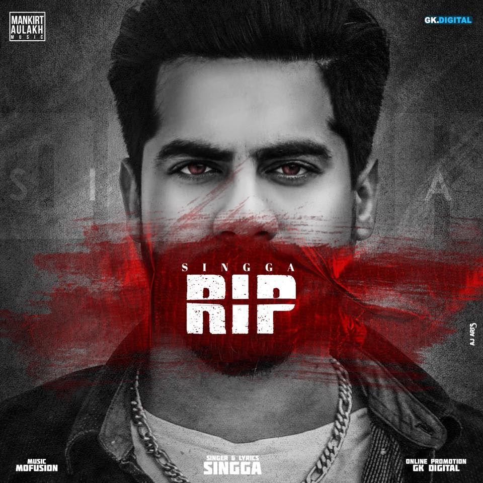 Rip By Singga Mp3 Punjabi Song Download And Listen Mp3 Song Mp3 Song Download Songs