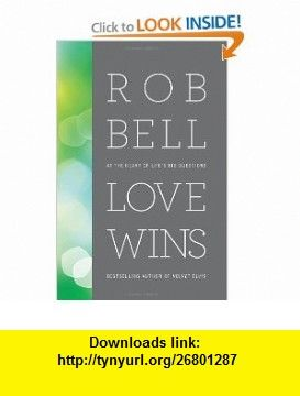 Love wins at the heart of lifes big questions 9780007420735 rob love wins at the heart of lifes big questions 9780007420735 rob bell isbn fandeluxe Choice Image