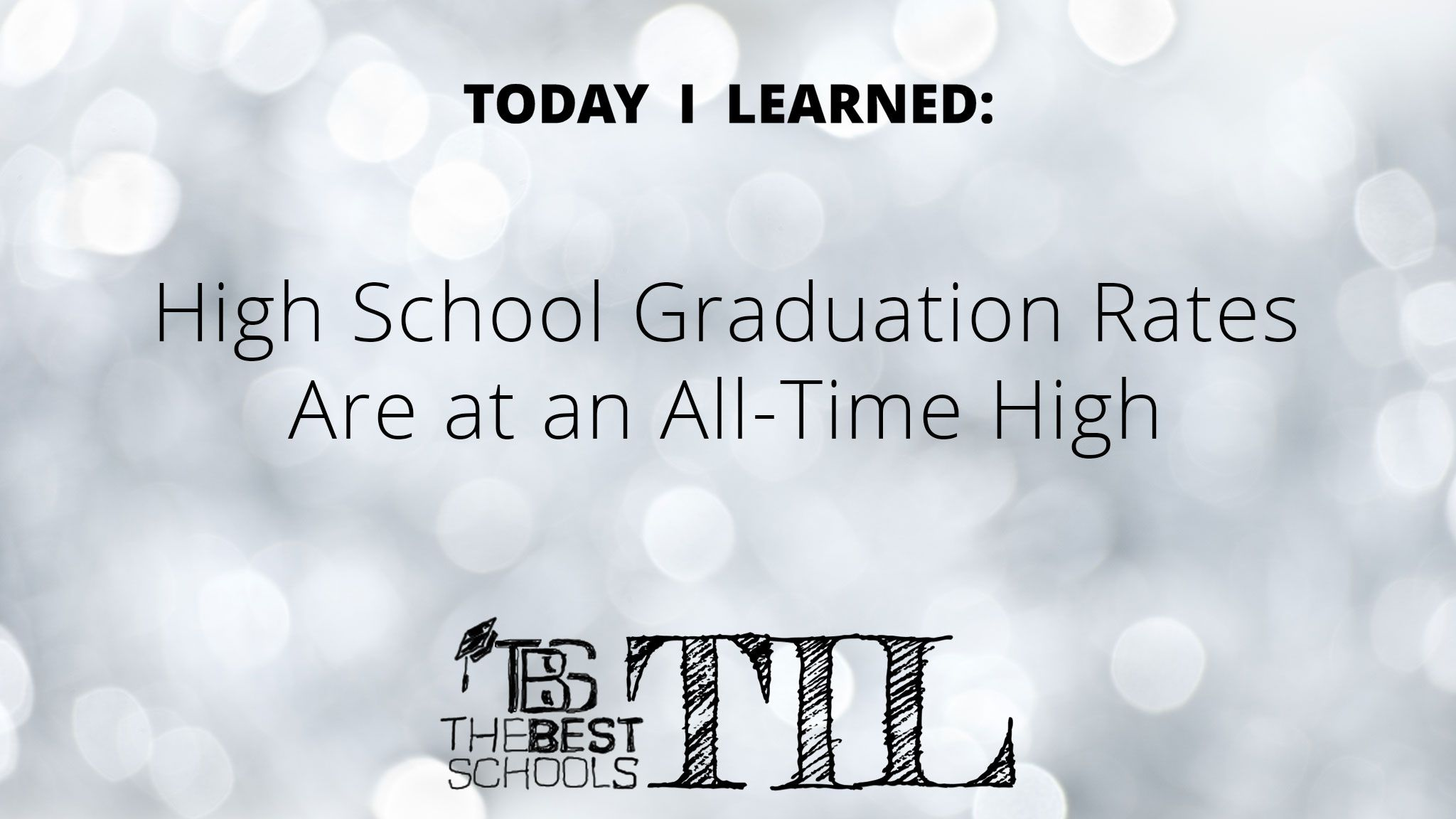 Today I Learned…That High School Graduation Rates Are at an All-Time High
