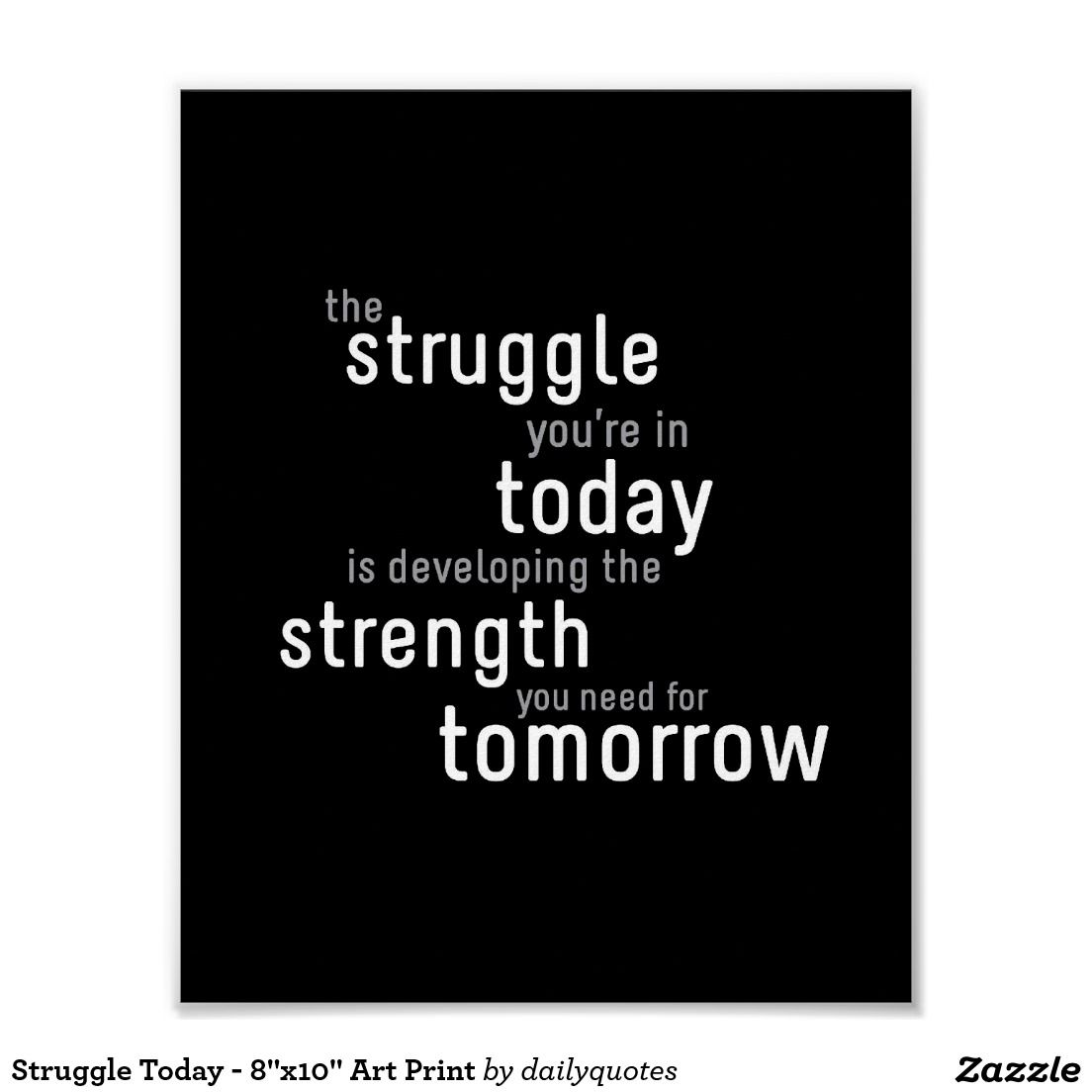 Struggle Today 8 X10 Art Print Personal Growth Motivation