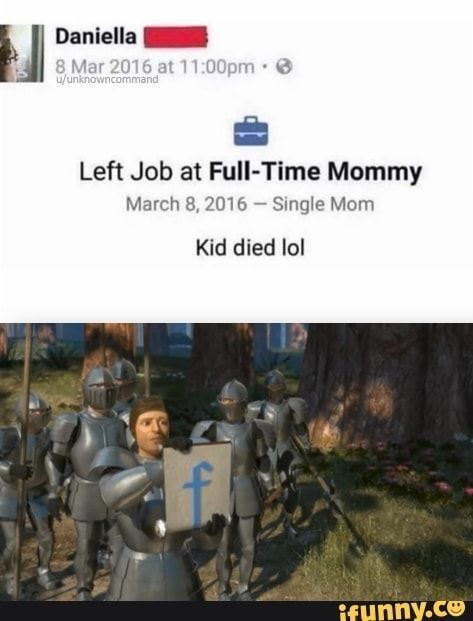 Left Job at Full-Time Mommy March 8, 7016 , Single Mom Kid died lol – popular memes on the site iFunny.co | Dark Humor jesus | funny dark humor kids | funny dark humor kids | funny dark humor kids | Dark Humor kids #fail #memes #lol #funny #haha #darkhumor #humor #dark #oof #ifunny #feature #featureme #savage #wow #wtf #jesus #app #why #because #left #job #full #pic
