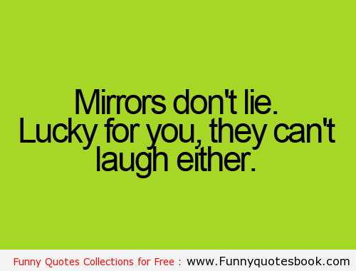 When You Look On Mirror Funny Quotes Funny Quotes Book Funny