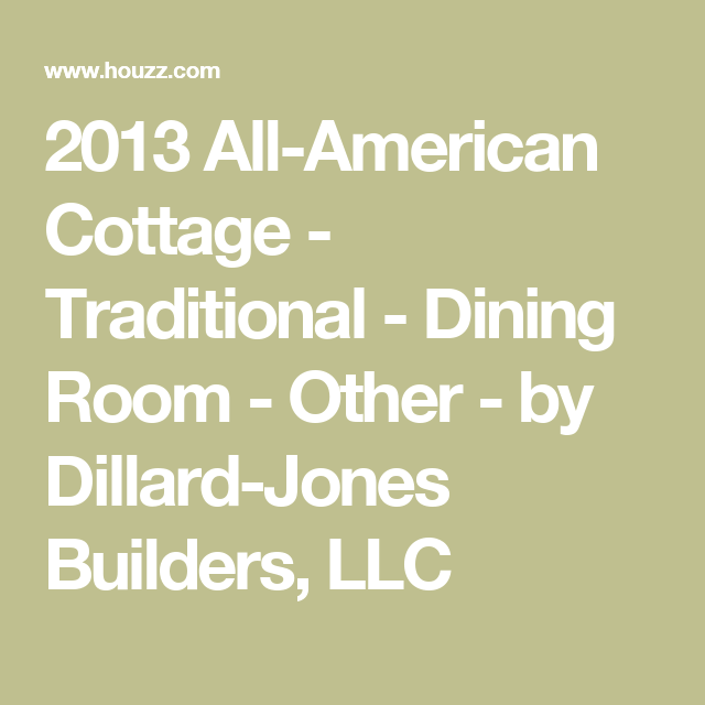 2013 All-American Cottage - Traditional - Dining Room - Other - by Dillard-Jones Builders, LLC