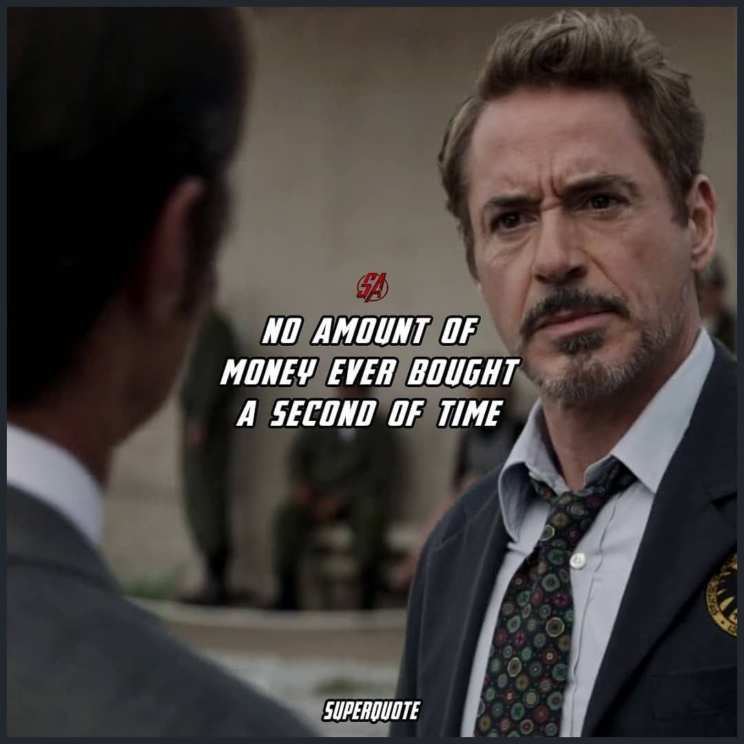 Waste Your Money And You Are Only Out Of Money But Waste Your Time And You Have Lost A Part Of Your Life Ir Marvel Quotes Superhero Quotes Tony Stark Quotes