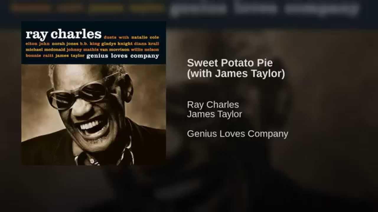 Sweet Potato Pie With James Taylor Ray Charles Norah Jones Johnny Mathis
