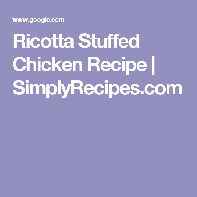 Ricotta Stuffed Chicken Recipe | SimplyRecipes.com