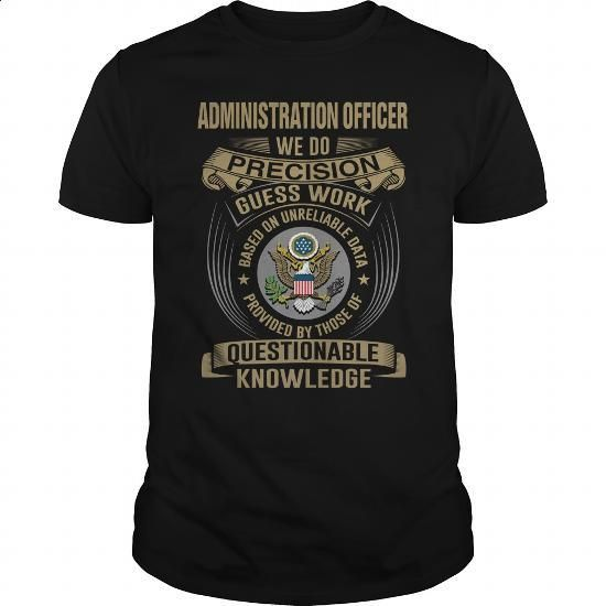 ADMINISTRATION OFFICER - WE DO NEW - #cool shirts #champion sweatshirt. PURCHASE NOW => https://www.sunfrog.com/LifeStyle/ADMINISTRATION-OFFICER--WE-DO-NEW-Black-Guys.html?id=60505