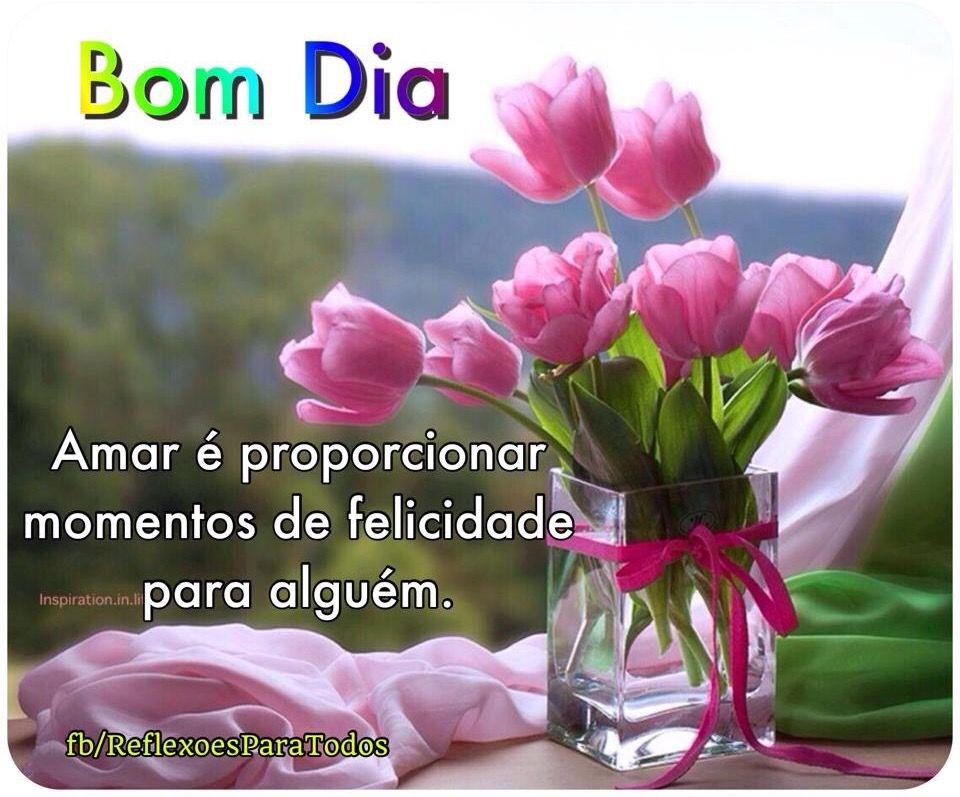 Mensagens De Bom Dia Flores: Acesse: Bom Dia! (Amar é...