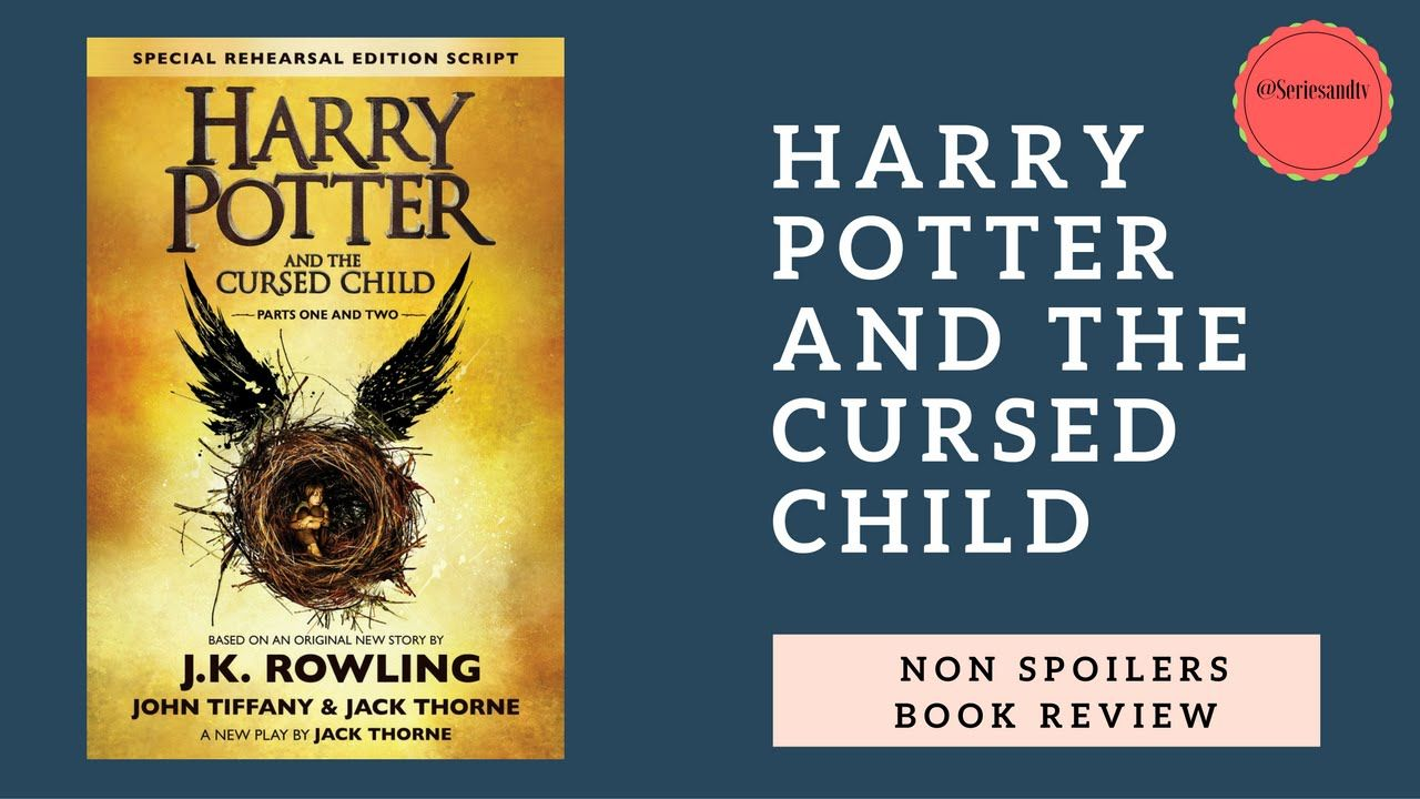 Harry Potter And The Cursed Child Book Review Cursed Child Book Book Reviews For Kids Cursed Child