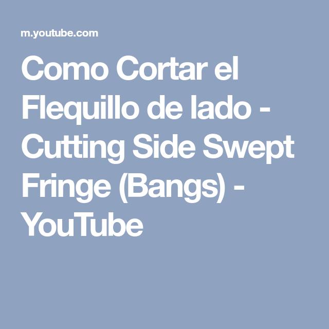 Como Cortar el Flequillo de lado - Cutting Side Swept Fringe (Bangs) - YouTube
