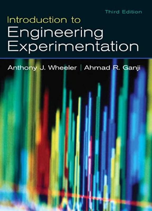 Pdf Introduction To Engineering Experimentation 3rd Edition By Anthony J Wheeler And Ahmad R Ebook Engineering Introduction