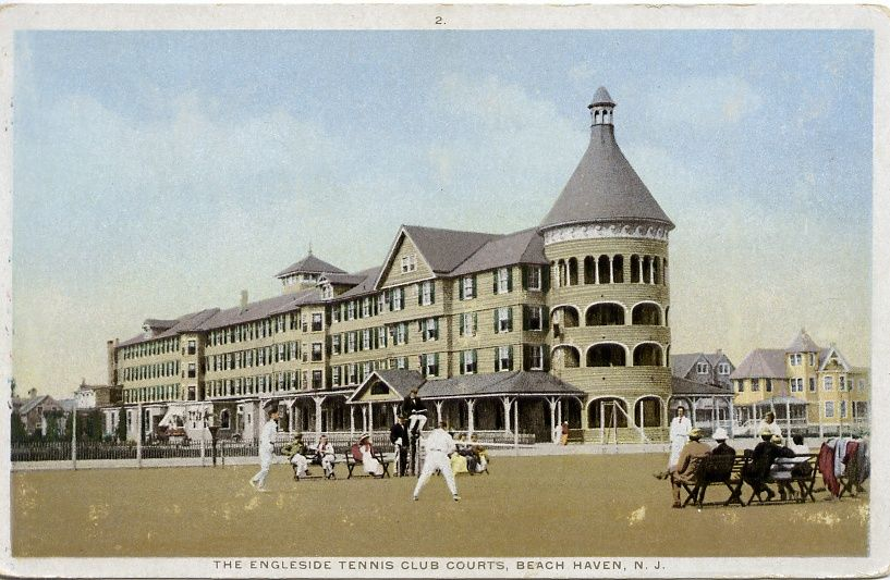 The Original Engleside Hotel With Its Iconic Tower And Hotels Tennis Courts Located Where Bicentennial Park Is Today In Beach Haven New Jersey