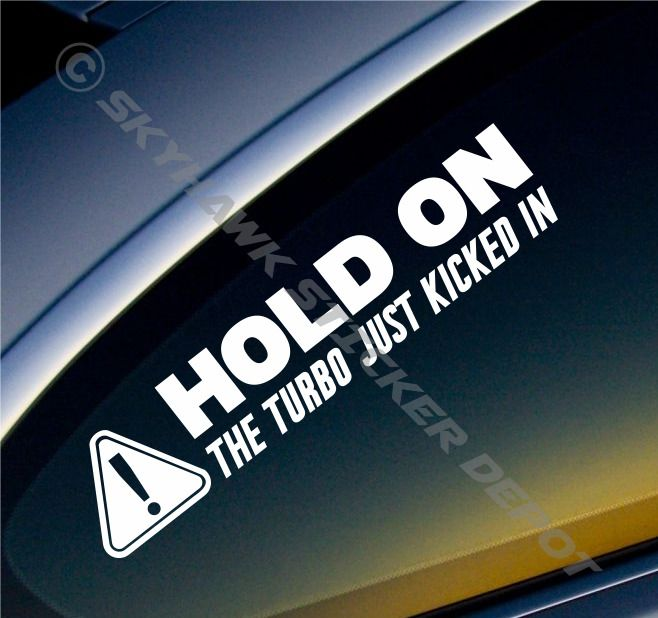 Hold on turbo just kicked in sticker vinyl decal jdm car sticker hold on turbo just kicked in sticker vinyl decal jdm car sticker for honda acura sciox Gallery