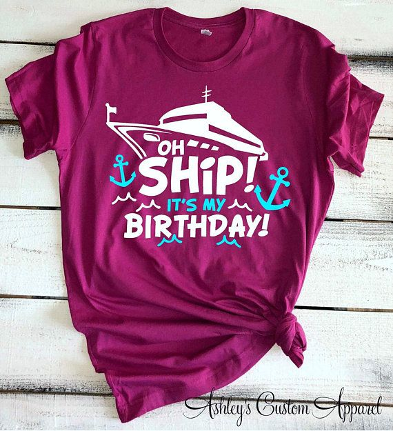 Cruise Shirts Oh Ship Its My Birthday Girls Trip Bday Tshirt Tee Family Vacation