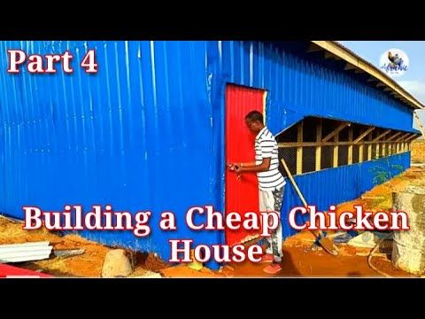 HOW TO BUILD A SIMPLE CHEAP IRONSHEET CHICKEN HOUSE FOR STARTERS IN AFRICA AND ASIA PART 4