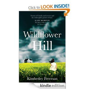 Wildflower Hill by Kimberley Freeman. A good read about a girl who inherits her grandmother's house in Tasmania and discovers her life had been a lot more complex than she thought. I preferred the Australian story but liked it all. I would read another of her books.