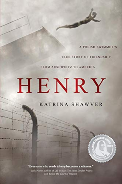 Photo of (2017) Henry: A Polish Swimmer's True Story of Friendship from Auschwitz to America by Katrina Shawver – Koehler Books