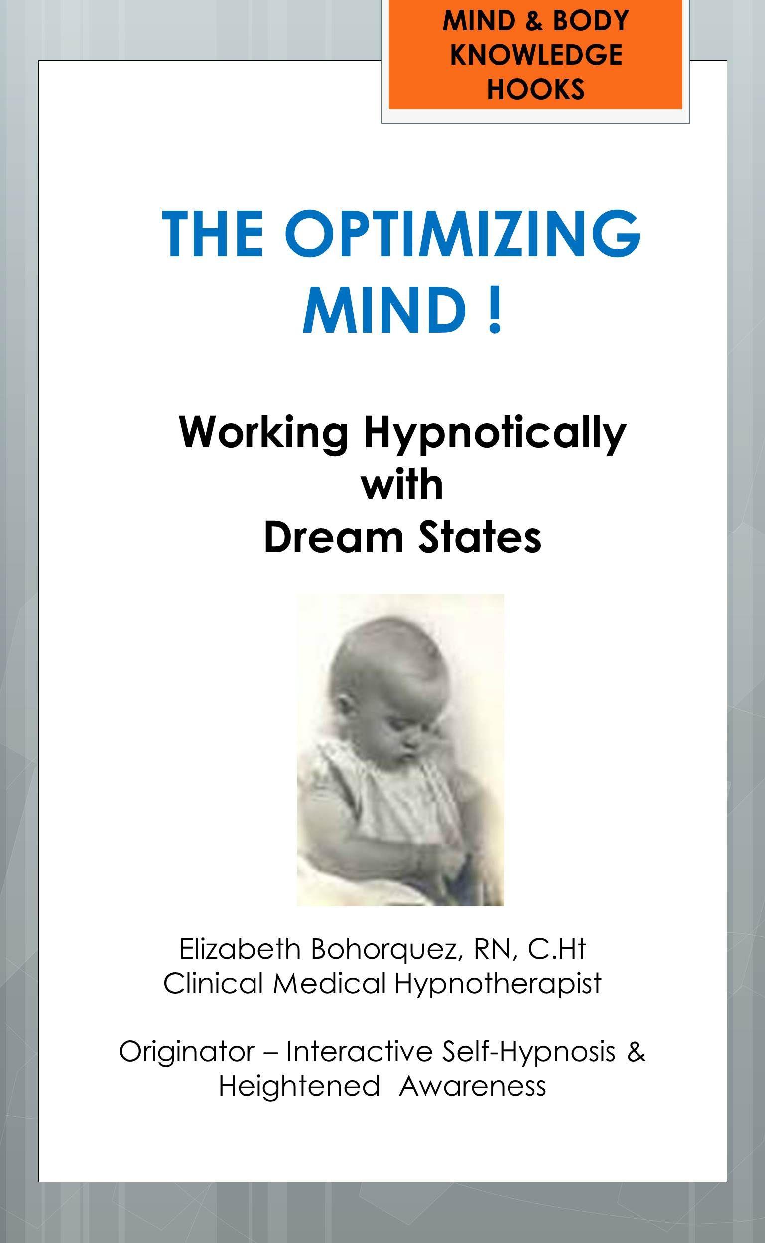 Working with awake & sleep dream states...utilizing Interactive Self-Hypnosis.