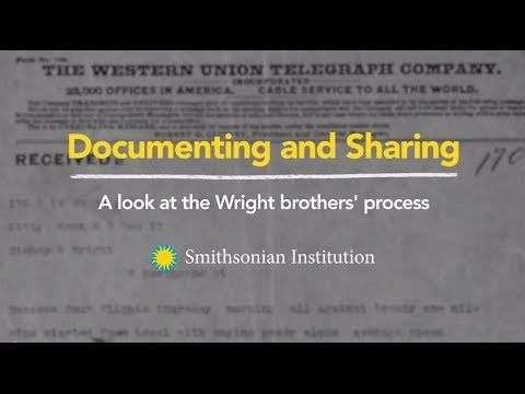 Documenting and Sharing | Dr. John Anderson, curator of aerodynamics at the National Air and Space Museum, explains that by documenting their work, the Wright brothers were able to develop the first airplane, to protect their ideas, and to share their success with the world.