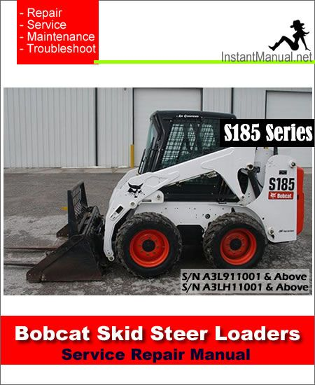 Bobcat S185 Skid Steer Loader Service Manual SN A3L911001
