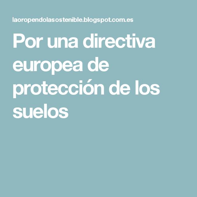 Por una directiva europea de protección de los suelos