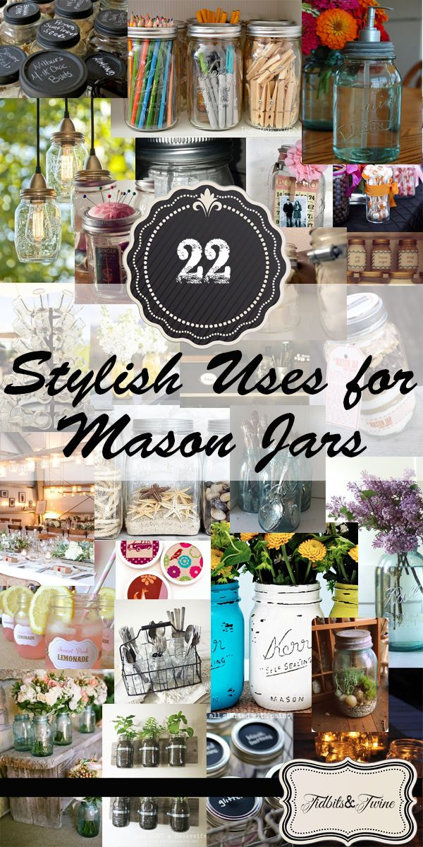 A list of great uses for mason jars plus links to their DIY projects