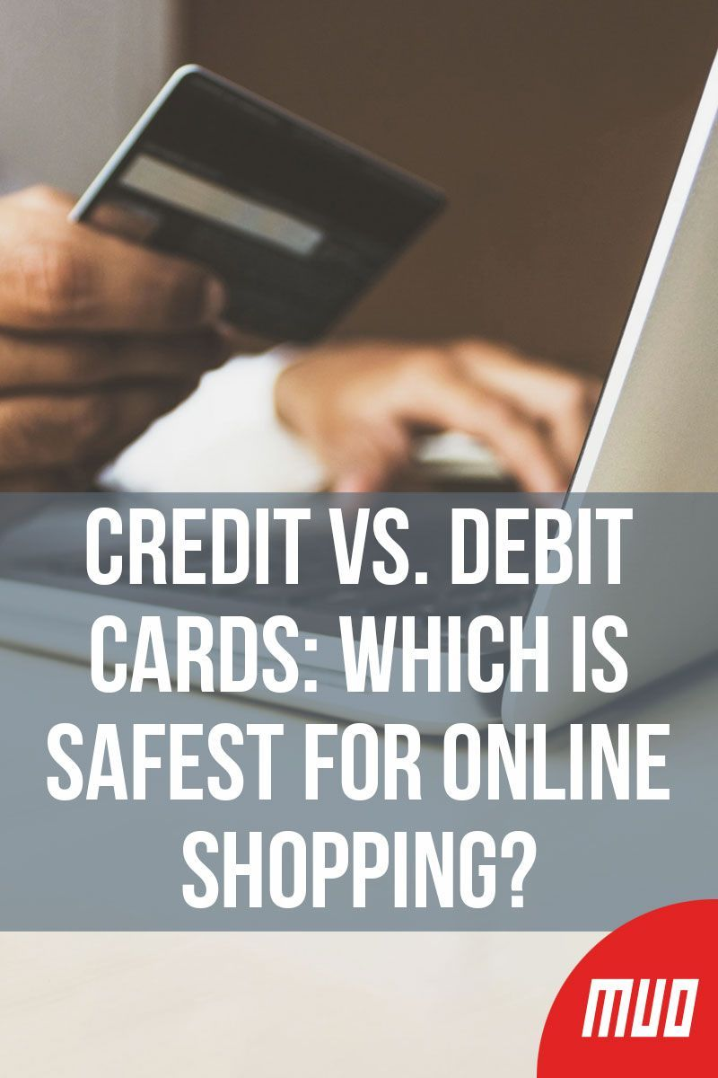 Credit vs debit cards which is safest for online