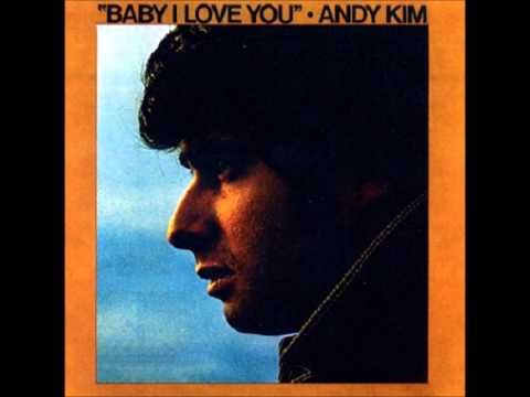 Baby I Love You - Andy Kim - YouTube | Music Videos | Music