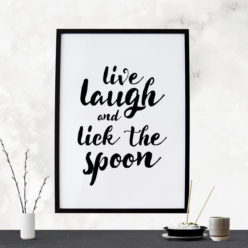 Digital Download Kitchen Live Laugh Lick The Spoon Food Dining Black White  Typography 8x10 Wall Art