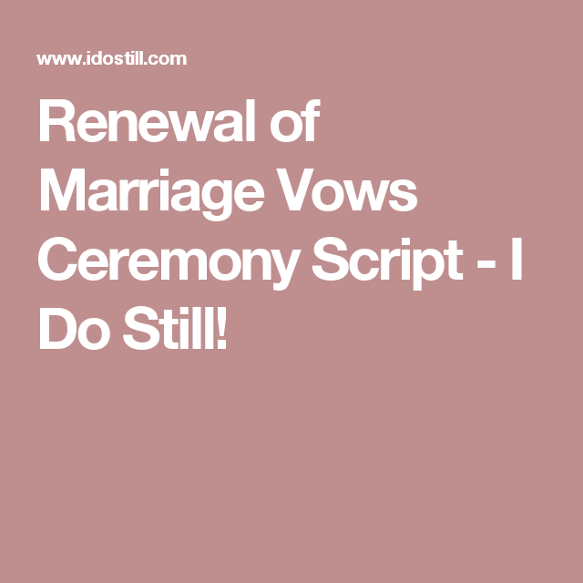 Dresses For Vow Renewal Ceremony: Renewal Of Marriage Vows Ceremony Script